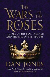 Dan Jones Wars of the Roses