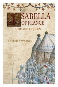 Isabella of France The Rebel Queen