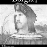 MAP Bonus: Top Five Borgia Myths and Book Giveaway
