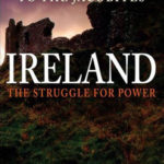 Ireland: The Struggle for Power by Jeffrey James