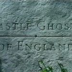 Castle Ghosts of England
