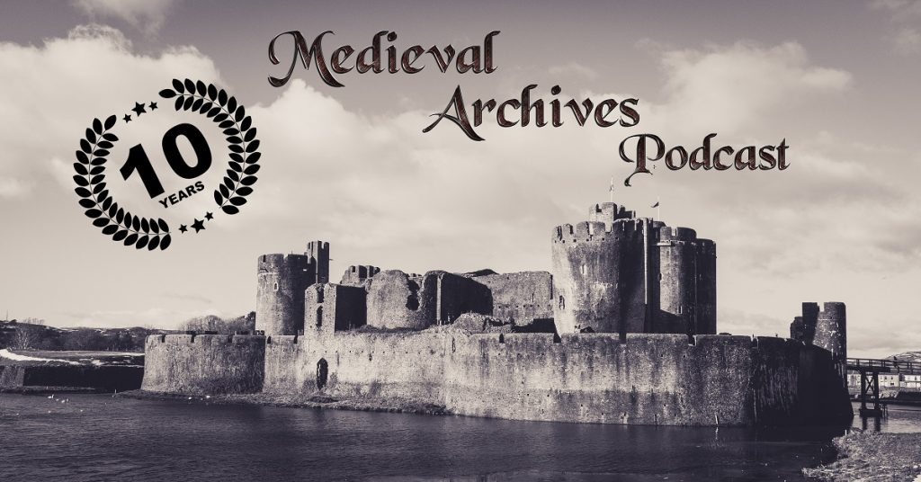 Medieval Archives podcast 10 year anniversary